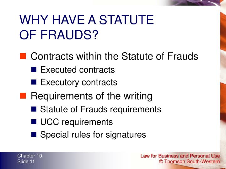 the statute of frauds requirement of What does real estate term statute of frauds mean  requirement based on law that certain types of contracts must be in written form in order to be enforceable.