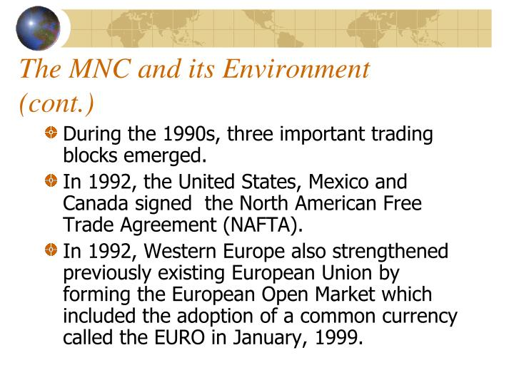 The MNC and its Environment (cont.)