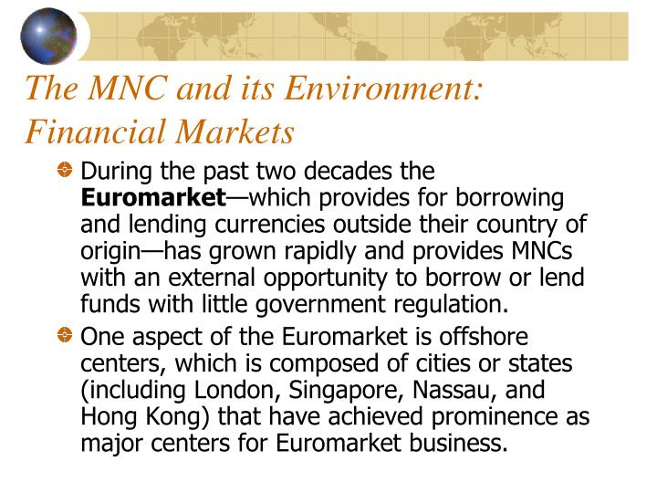 The MNC and its Environment: Financial Markets