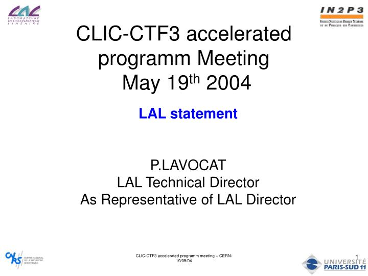 Clic ctf3 accelerated programm meeting may 19 th 2004