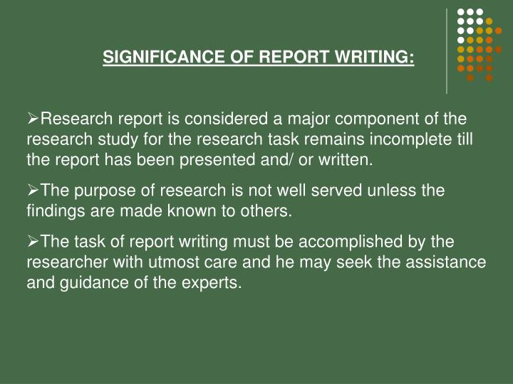 SIGNIFICANCE OF REPORT WRITING: