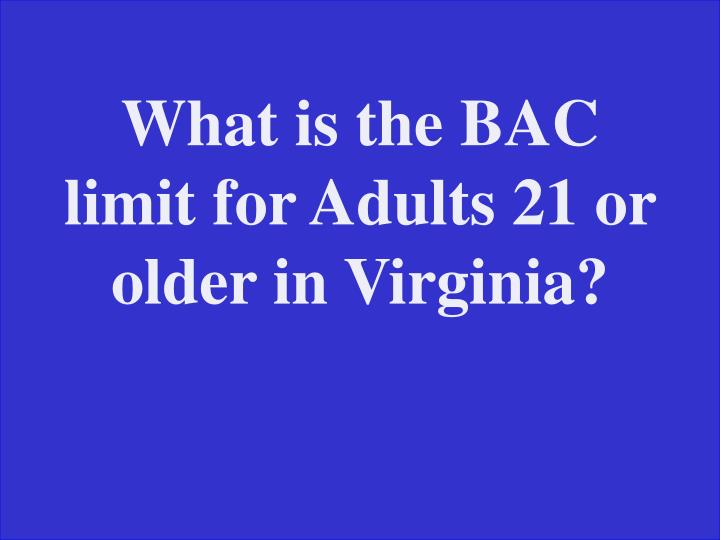 What is the BAC limit for Adults 21 or older in Virginia?