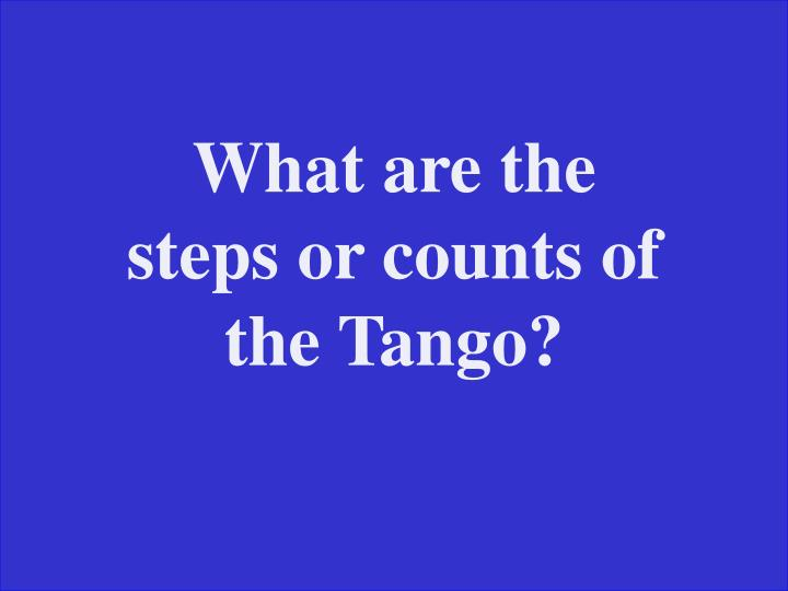 What are the steps or counts of the Tango?