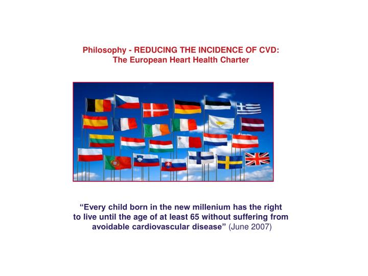 Philosophy - REDUCING THE INCIDENCE OF CVD: