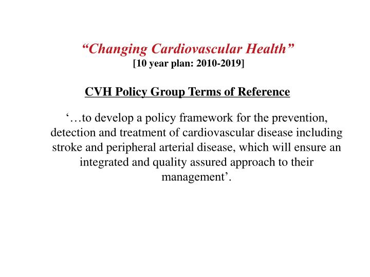 """Changing Cardiovascular Health"""
