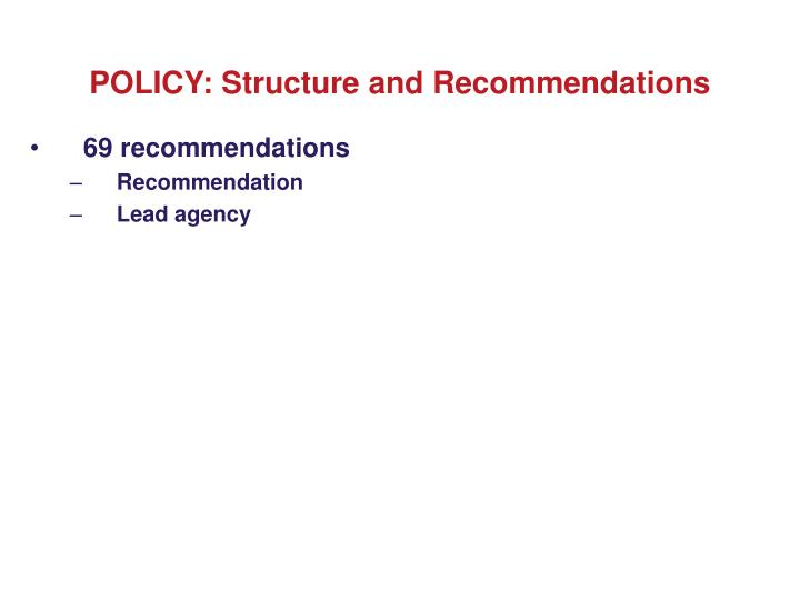 POLICY: Structure and Recommendations