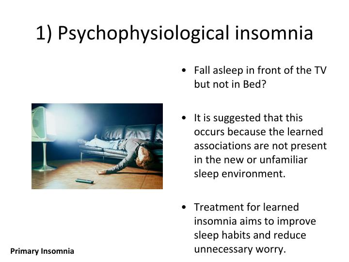 1) Psychophysiological insomnia