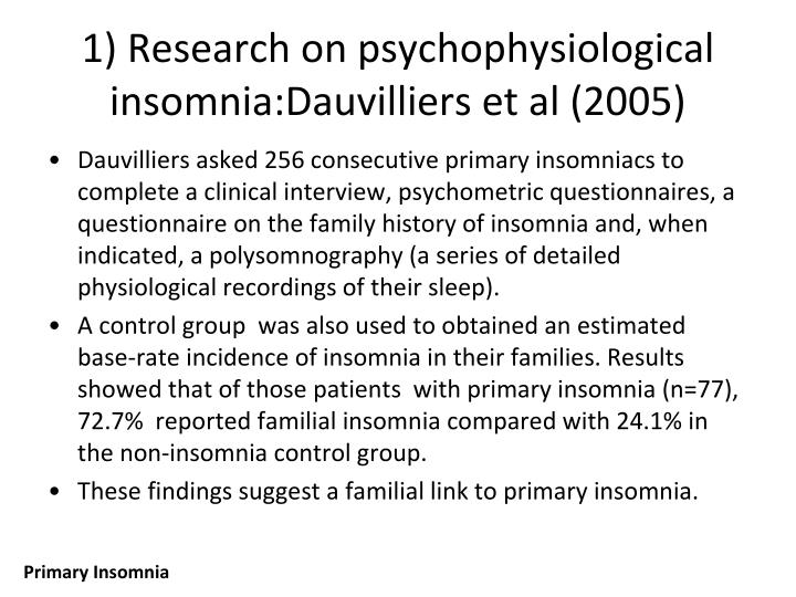 1) Research on psychophysiological insomnia:Dauvilliers et al (2005)
