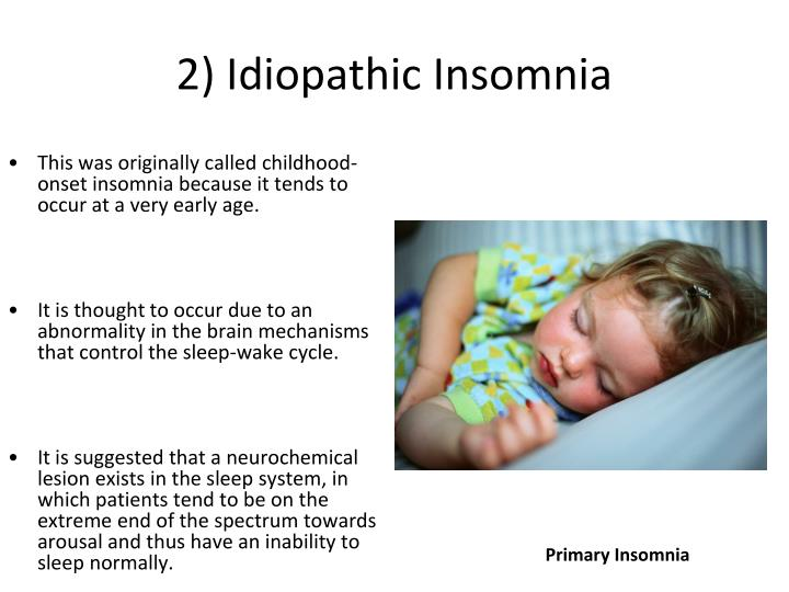 2) Idiopathic Insomnia
