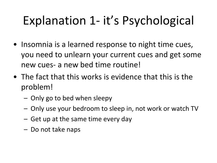 Explanation 1- it's Psychological