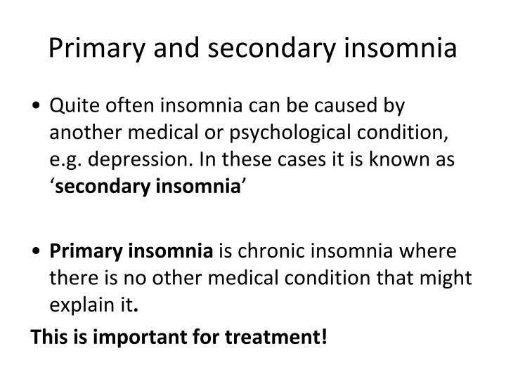 Primary and secondary insomnia
