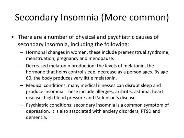 Secondary Insomnia (More common)
