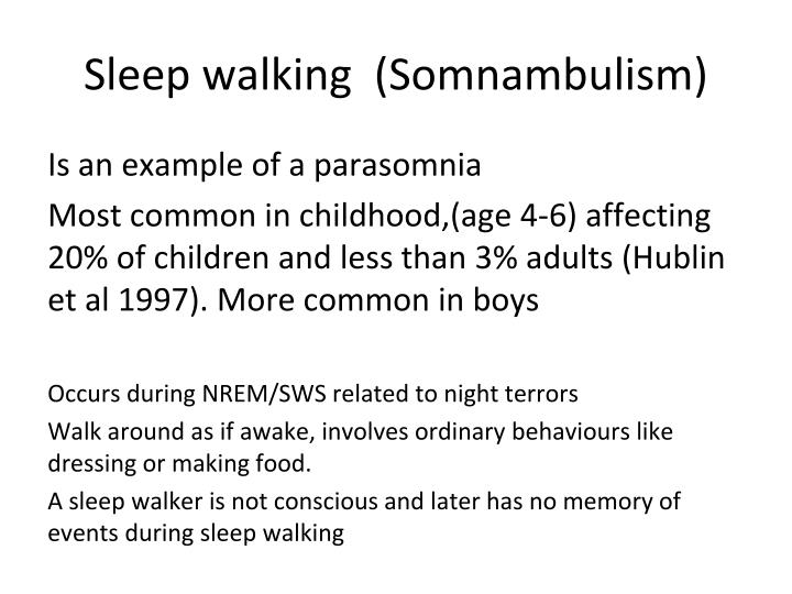 Sleep walking  (Somnambulism)