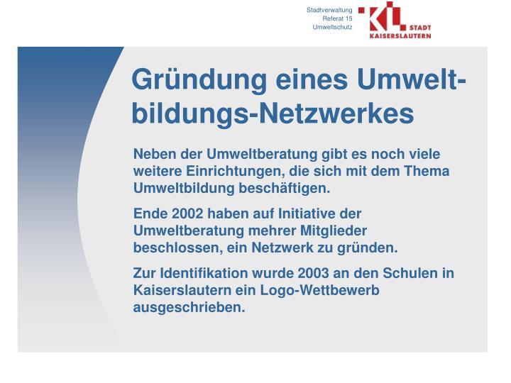 Gründung eines Umwelt-bildungs-Netzwerkes