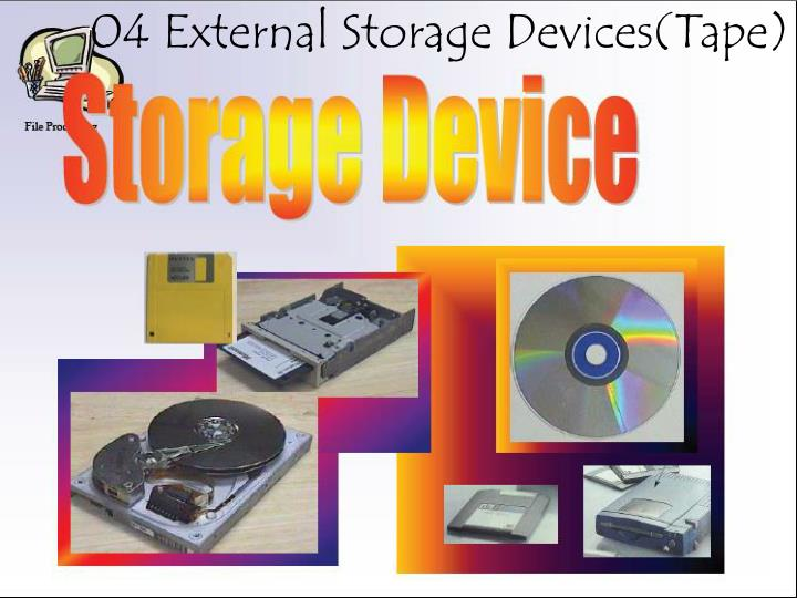 04 External Storage Devices(Tape)