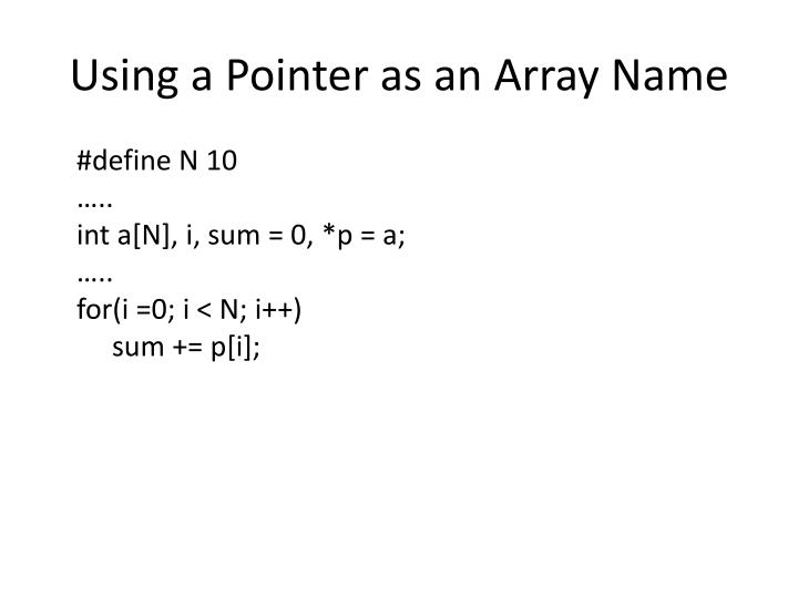 Using a Pointer as an Array Name