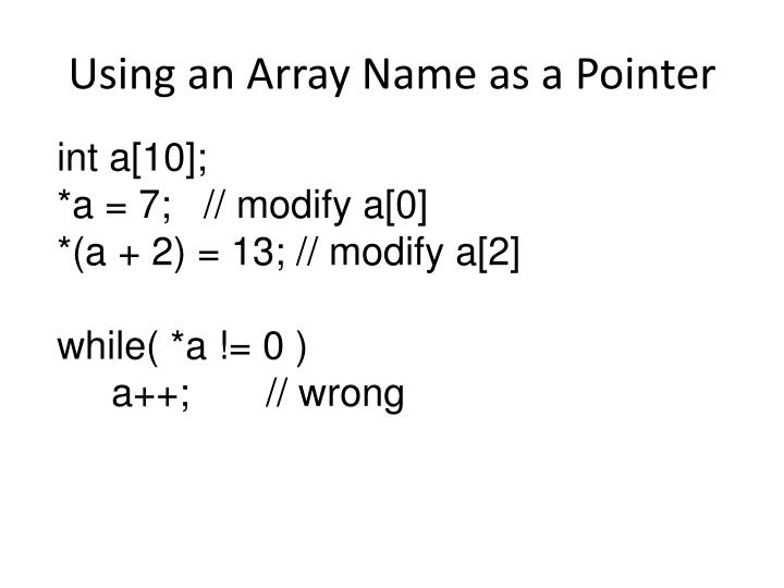 Using an Array Name as a Pointer