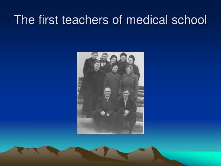 The first teachers of medical school