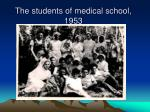 the students of medical school 1953