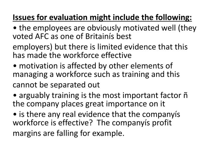 Issues for evaluation might include the following: