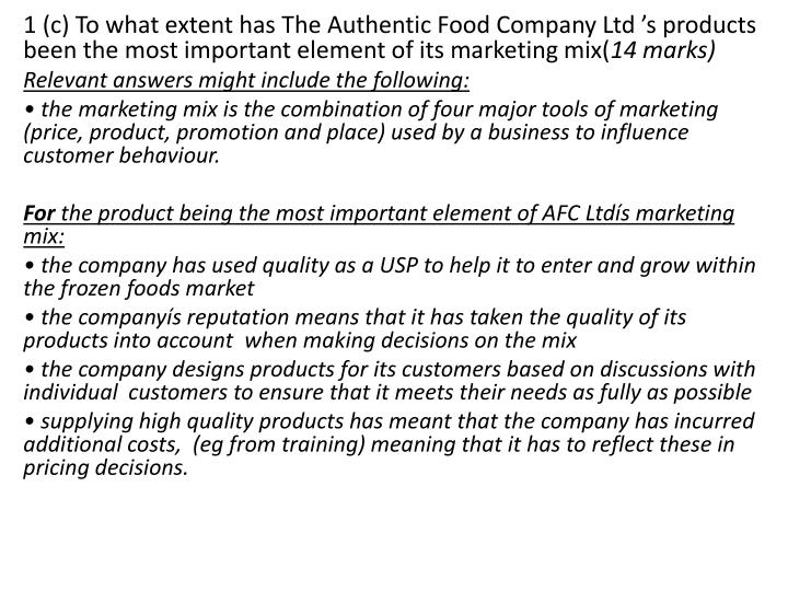 1 (c) To what extent has The Authentic Food Company Ltd 's products been the most important element of its marketing mix(