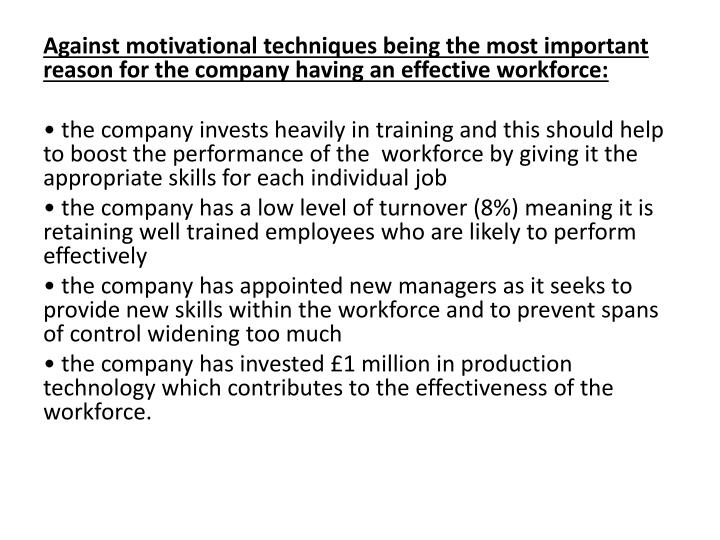 Against motivational techniques being the most important reason for the company having an effective workforce: