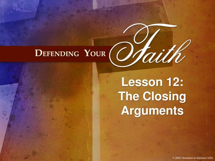 Lesson 12 the closing arguments