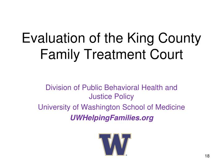 Evaluation of the King County Family Treatment Court