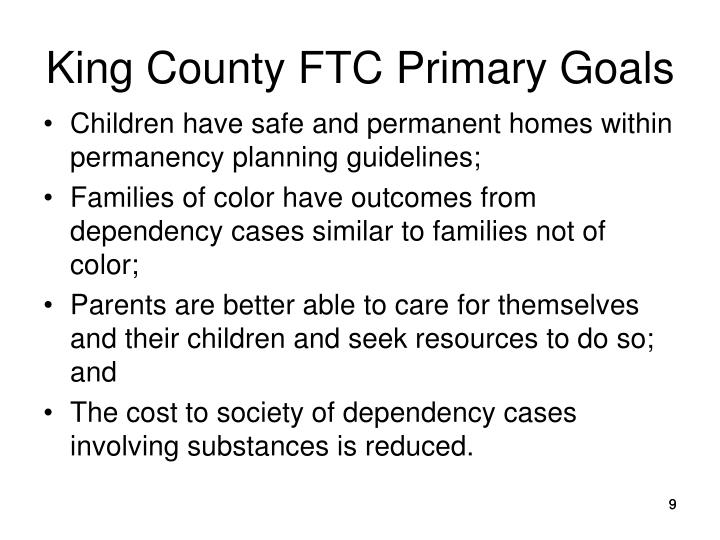 King County FTC Primary Goals