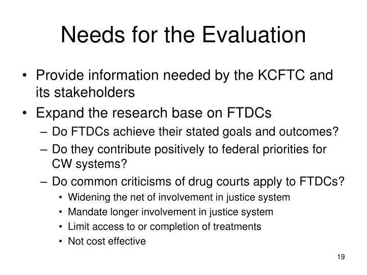 Needs for the Evaluation