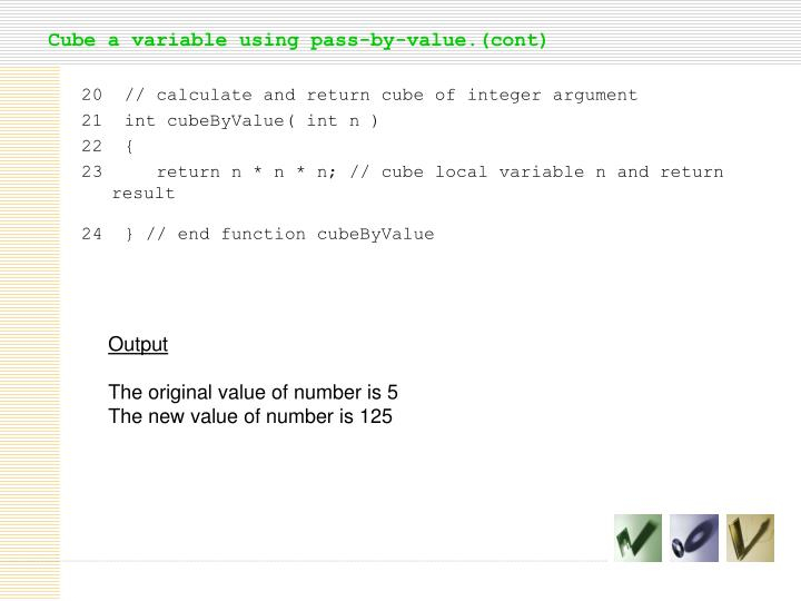 Cube a variable using pass-by-value.(cont)