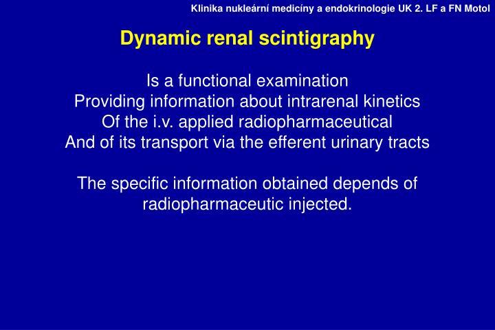 Dynamic renal scintigraphy
