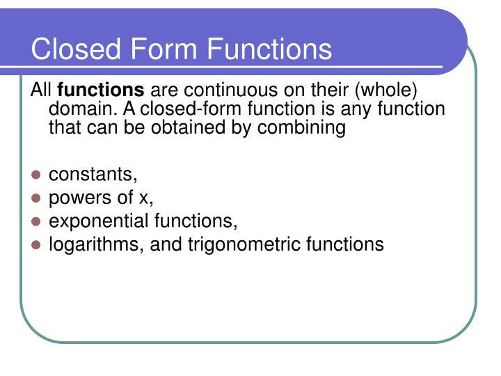 Closed Form Functions