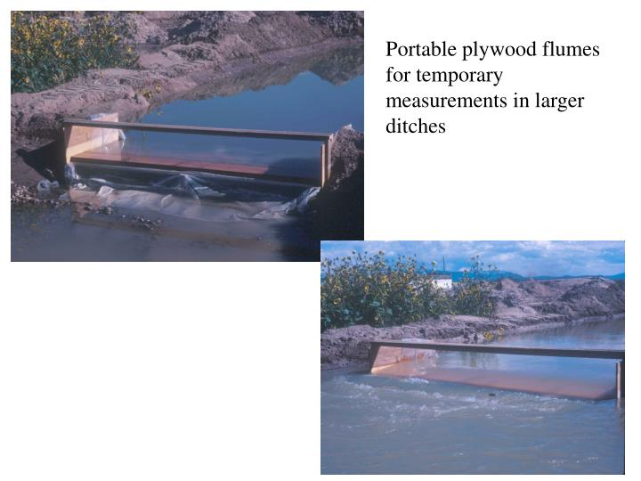 Portable plywood flumes for temporary measurements in larger ditches