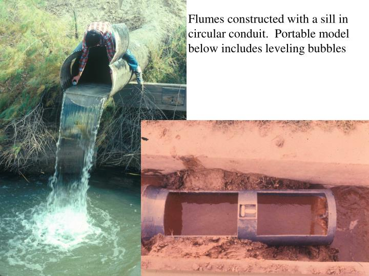 Flumes constructed with a sill in circular conduit.  Portable model below includes leveling bubbles