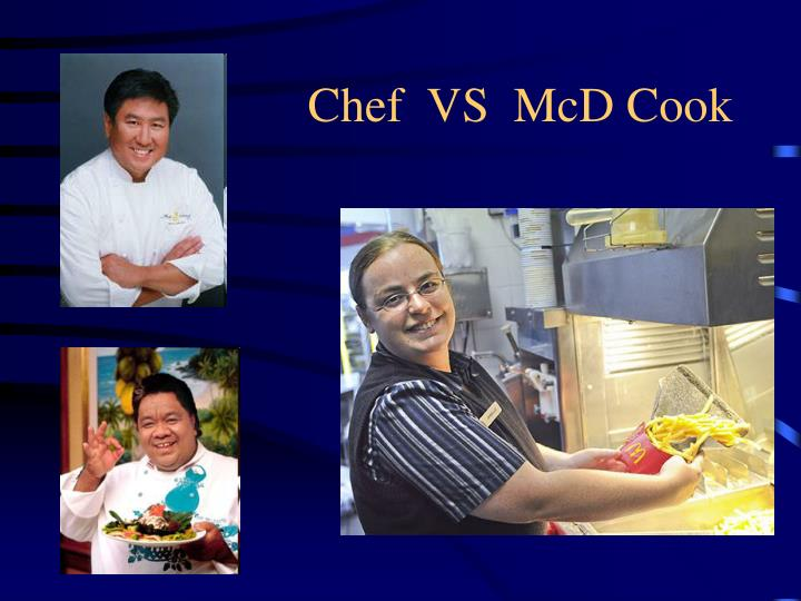 Chef  VS  McD Cook
