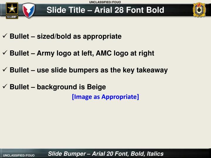 Slide Title – Arial 28 Font Bold