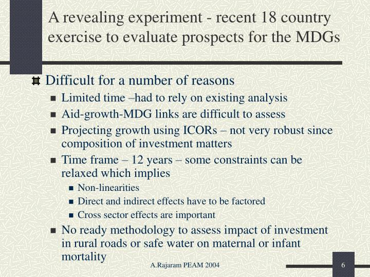 A revealing experiment - recent 18 country exercise to evaluate prospects for the MDGs