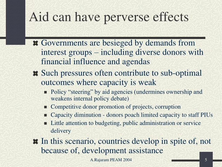 Aid can have perverse effects