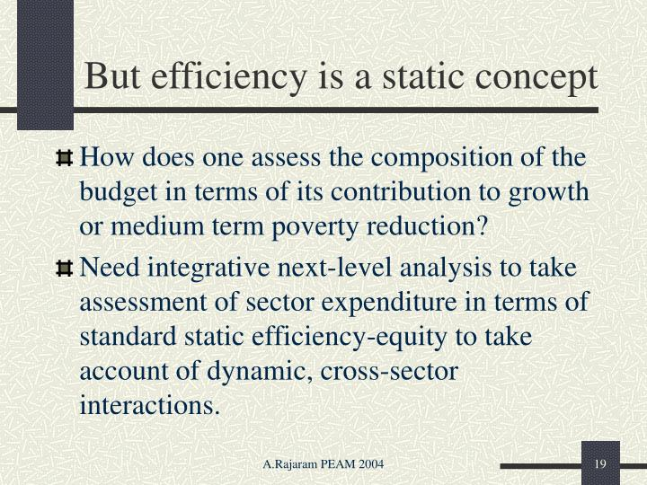 But efficiency is a static concept