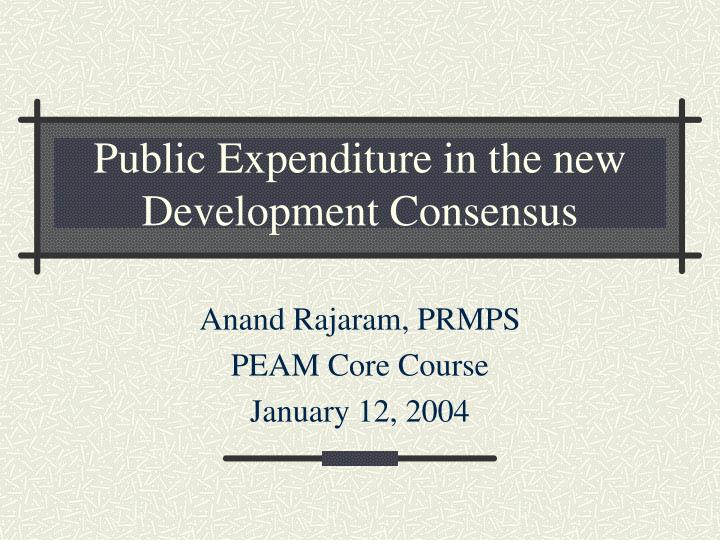 Public expenditure in the new development consensus