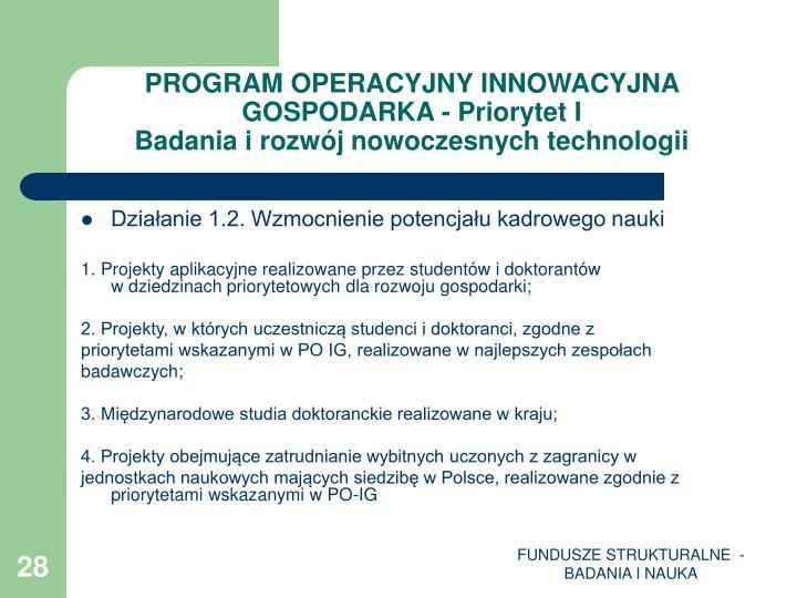 PROGRAM OPERACYJNY INNOWACYJNA GOSPODARKA - Priorytet I