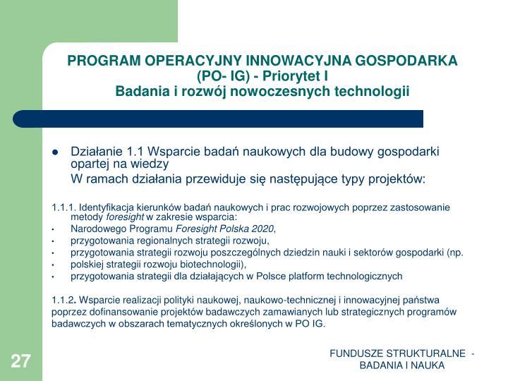 PROGRAM OPERACYJNY INNOWACYJNA GOSPODARKA (PO- IG) - Priorytet I