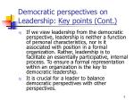 democratic perspectives on leadership key points cont