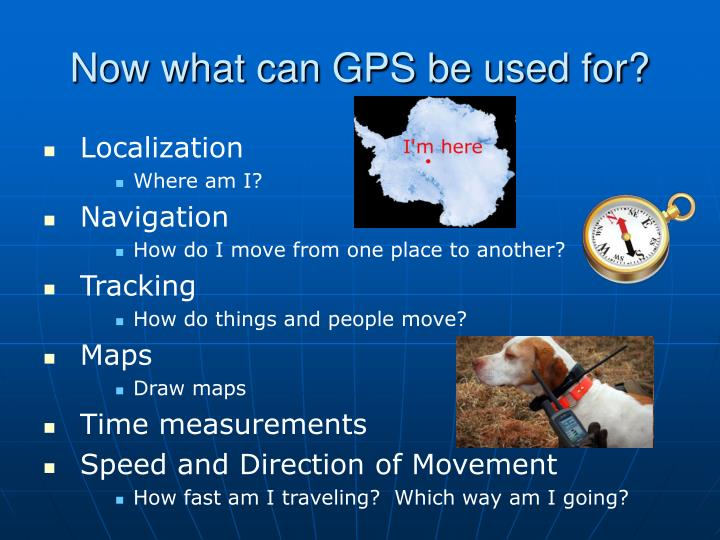 Now what can GPS be used for?