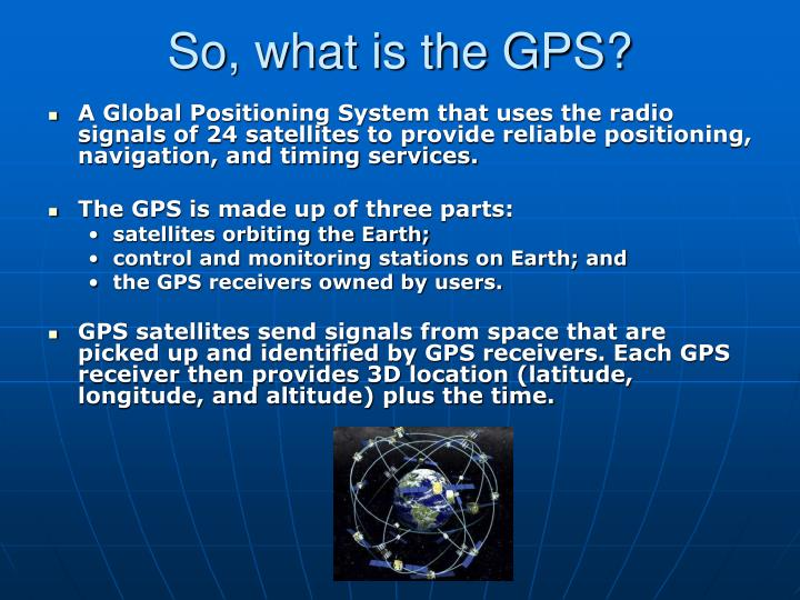 So, what is the GPS?