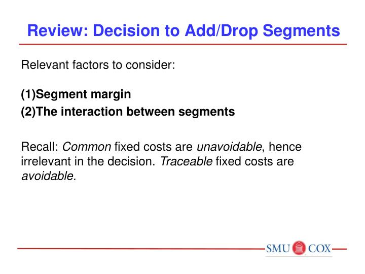Review: Decision to Add/Drop Segments