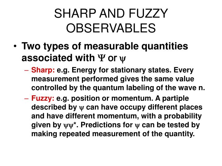 Sharp and fuzzy observables