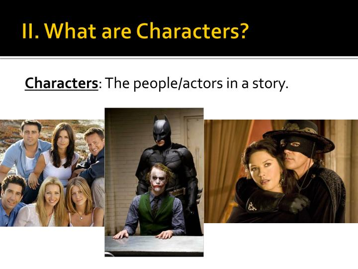II. What are Characters?