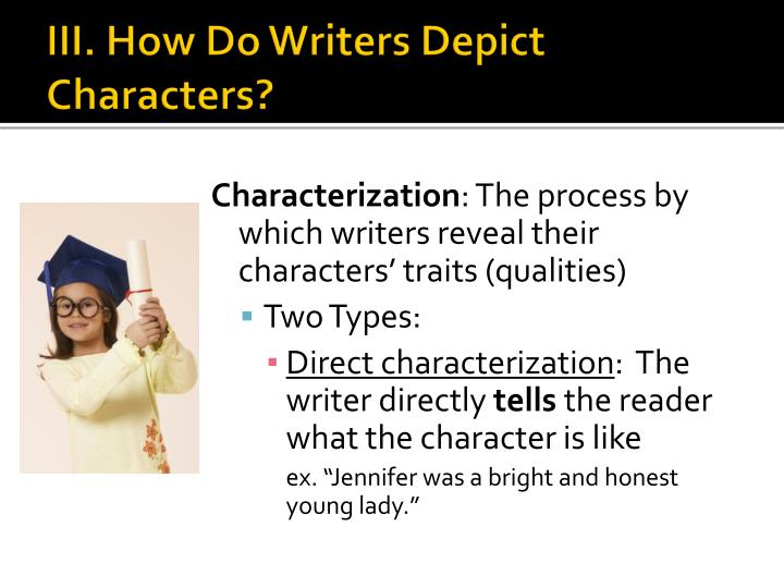III. How Do Writers Depict Characters?